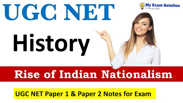 Rise of Indian Nationalism UGC NET; Rise of Indian Nationalism