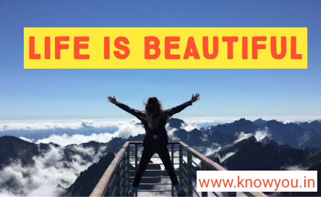 Life is Beautiful, How to Make Life Beautifully, Top Best Tips to make Life Beautifully, Fantastic, Outstanding 2020