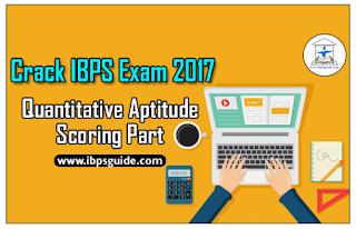 Crack IBPS Exam 2017 - Quantitative Aptitude Scoring Part (Day-1)