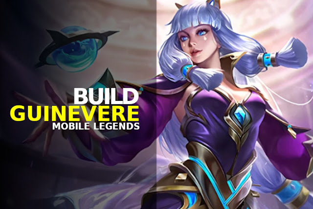 build guinevere mobile legends tersakit