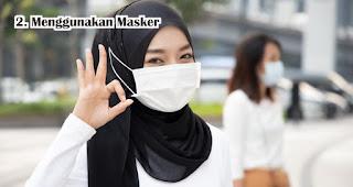 Menggunakan Masker Agar Tidak Terinfeksi Virus Corona