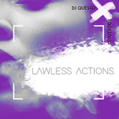 Dj Questo & Rocksolid - Lawless Actions (Afro House) 2019 DOWNLOAD.png