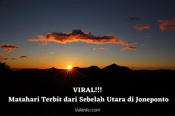 Viral Matahari Terbit dari Sebelah Utara di Joneponto, dan Ini Penjelasannya !!!