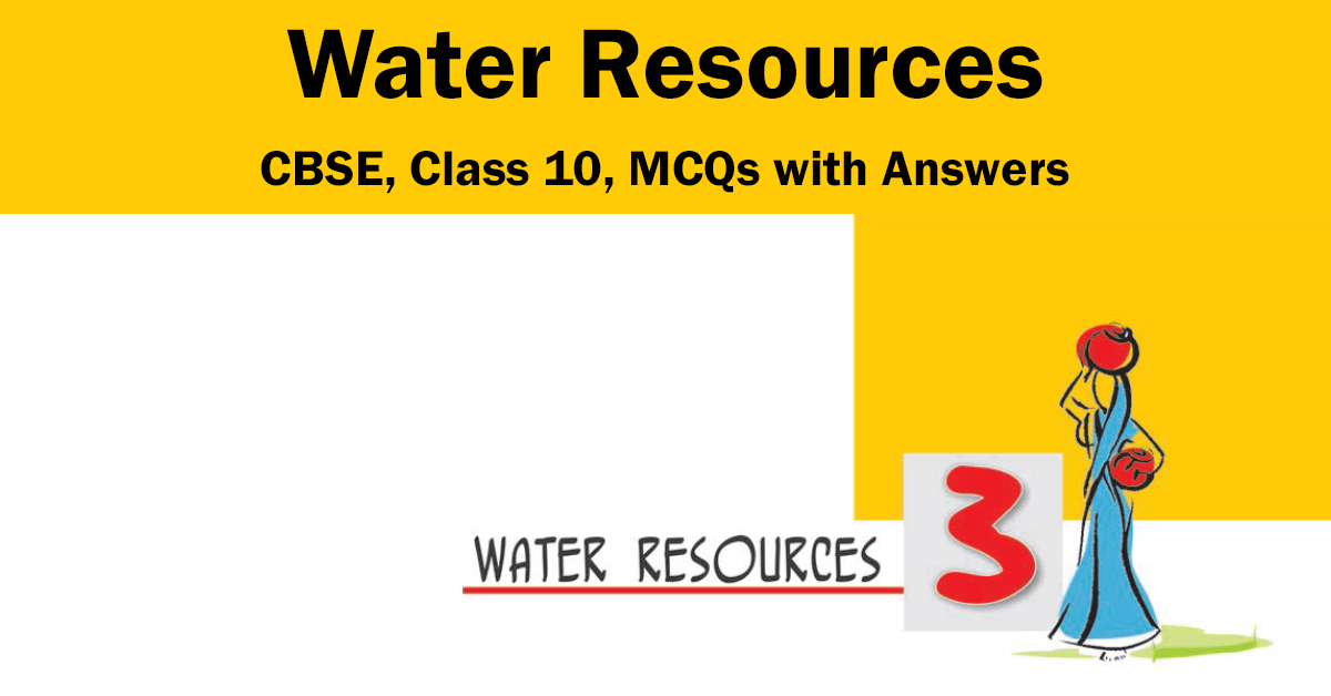 MCQs of Water Resources | CBSE | Class 10