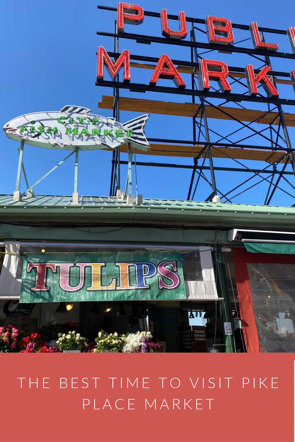 THE BEST TIME TO VISIT PIKE PLACE