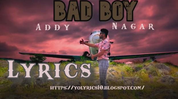 BAD BOY Lyrics - Addy Nagar | YoLyrics