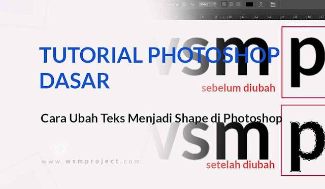 Cara Ubah Teks Menjadi Shape di Photoshop
