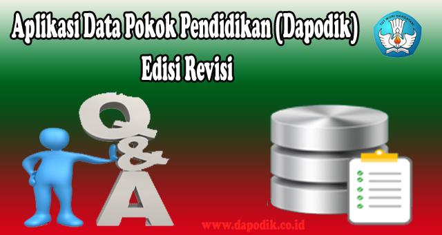 Tanya-Jawan Seputar Aplikasi Data Pokok Pendidikan (Dapodik) Edisi Revisi Part 2
