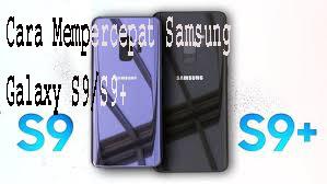 Cara Mempercepat Samsung Galaxy S9/S9+ 1