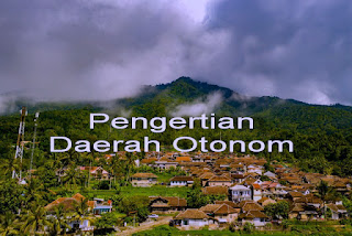 pengertian Daerah Otonom, apa itu daerah otonom
