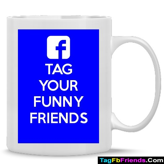 Tag funny friends
