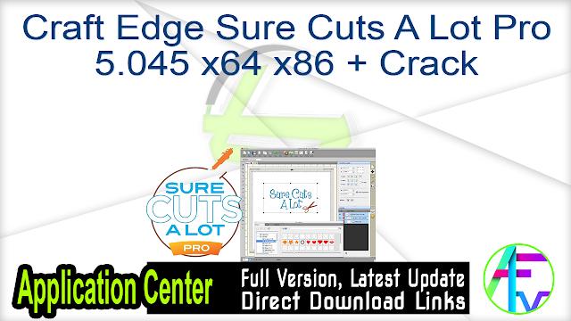 Craft Edge Sure Cuts A Lot Pro 5.045 x64 x86 + Crack