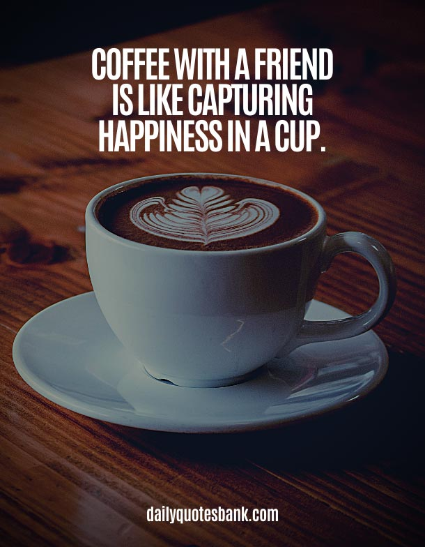 Quotes About Coffee With Friends