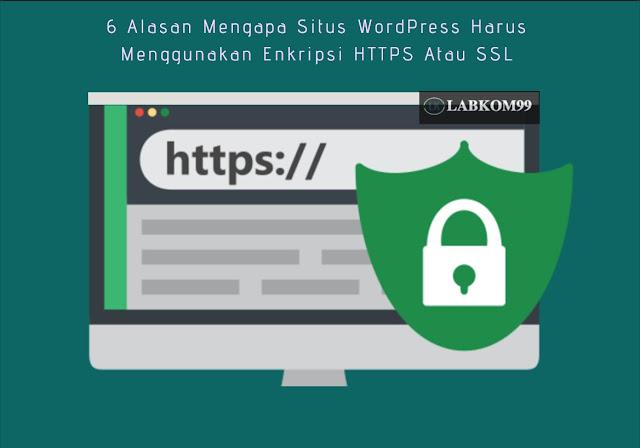 6 Alasan Mengapa Situs WordPress Harus Menggunakan Enkripsi HTTPS Atau SSL