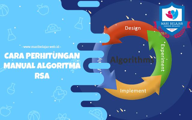 Mari Belajar - Cara Perhitungan Manual Algoritma RSA