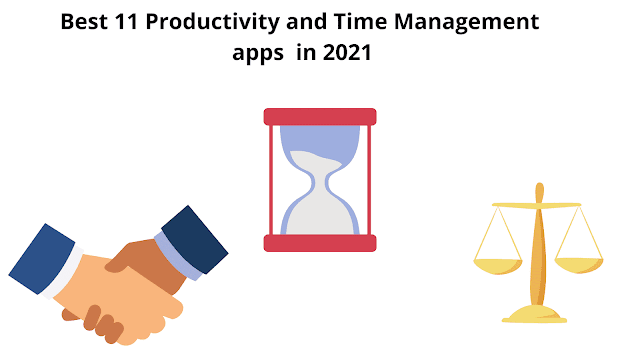 Best 11 Productivity and Time Management apps in 2021.