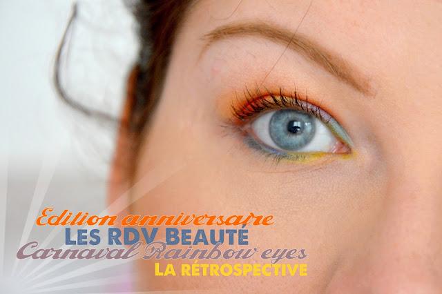 {Edition anniversaire} Les RDV Beauté : Carnaval Rainbow eyes, la rétrospective