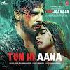 Tum Hi Aana Lyrics Marjaavaan