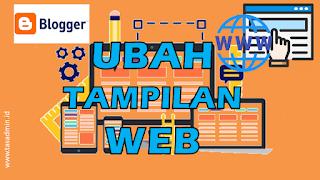 Ubah Tampilan Web Blogspot