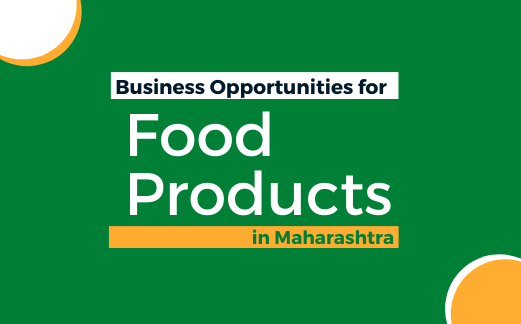 Business Opportunities for Food Products in Maharashtra