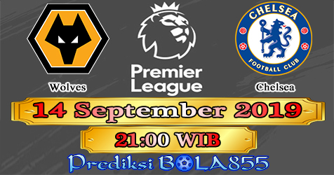 Prediksi Bola855 Wolves vs Chelsea 14 September 2019