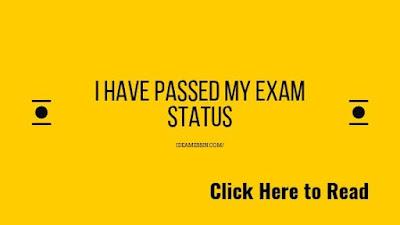i have passed my exam status