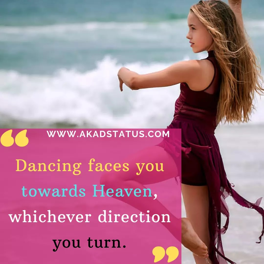 Dance quotes images, dance shayari images,dance status quotes,dance images, classic dance images