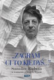 http://lubimyczytac.pl/ksiazka/4855889/zagram-ci-to-kiedys-stanislaw-radwan-w-rozmowie-z-jerzym-illgiem