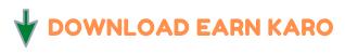 Download Earn Karo App