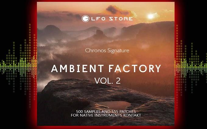 Ambient Factory Vol.2 BY Bellatrix Audio & LFO Store – KONTAKT