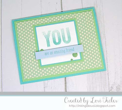 You Are an Amazing Friend card-designed by Lori Tecler/Inking Aloud-stamps from SugarPea Designs