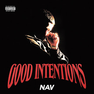 ALBUM: NAV - Good Intentions | Free ZIP (2020)