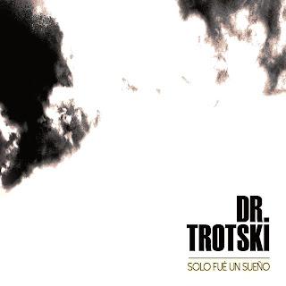 Dr. Trotski Solo fue un sueño