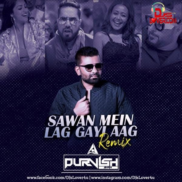 Sawan Mein Lag Gai Aag Remix DJ Purvish