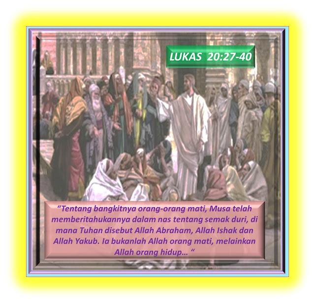 LUKAS  20:27-40