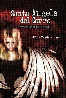 Carátula de: Santa Ángela del Cerro (Lector Cómplice, Caracas, Venezuela - 2014), de Eloi Yagüe Jarque