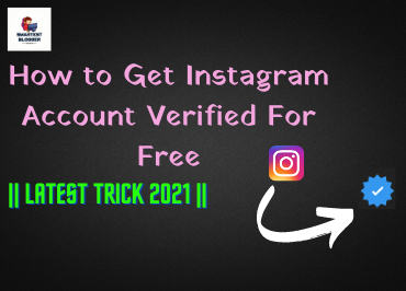 How to Get Instagram Account Verified For Free || Latest Trick 2021 || - Smartest Blogger