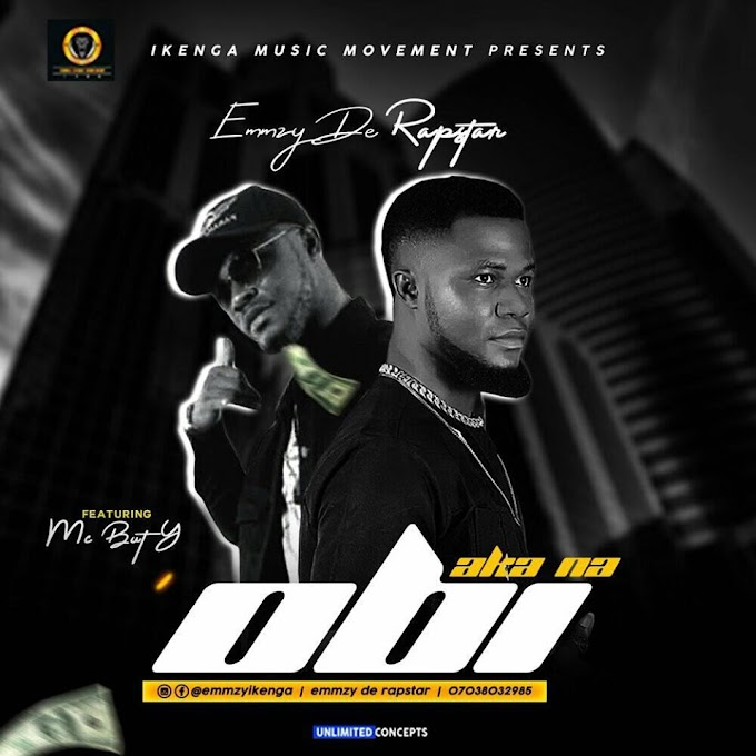 DOWNLOAD SONG: EMMZY DE RAPSTAR - AKA NA OBI