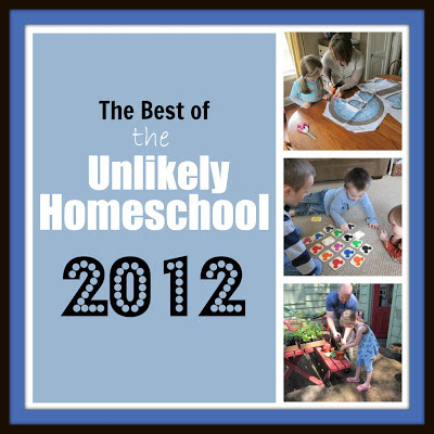 The Best of the Unlikely Homeschool 2012