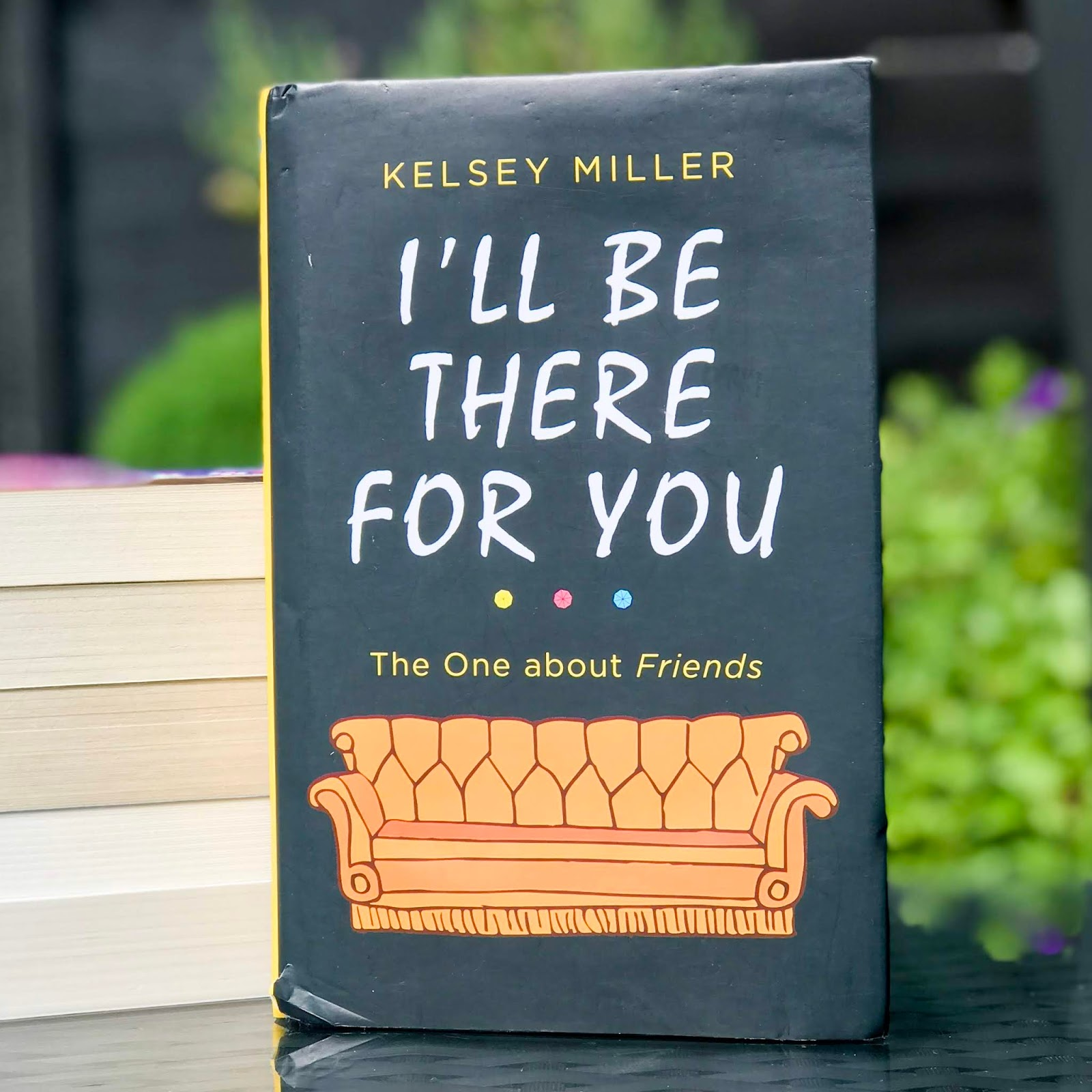I'll Be There For You - Kelsey Miller Book Review