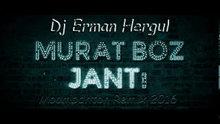 Murat Boz - Janti ( Dj Erman HERGUL Moombahton 2016)