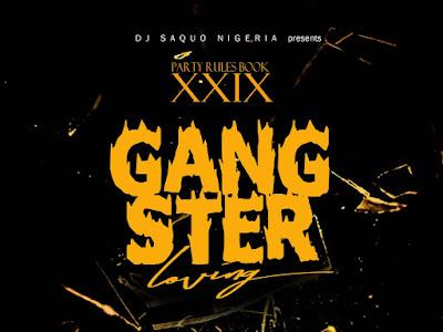 DOWNLOAD MP3: Dj Saquo - Party Rules Book XXIX Gangstar Loving