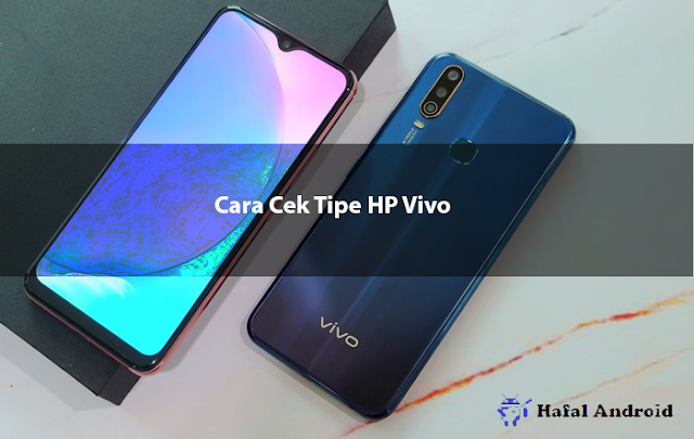 √ [Paling Akurat] 3+ Cara Cek Tipe HP Vivo Semua Varian