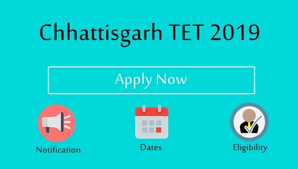 CG TET 2019 Notification, Exam Dates, Eligibility, Fee: Apply Now