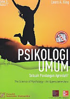 Judul Buku : Psikologi Umum – Sebuah Pandangan Apresiatif – The Science of Psychology – An Appreciative View Pengarang : Laura A. King Penerbit : Salemba Humanika