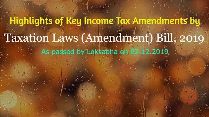 Highlights of Key Income Tax Amendments by Taxation Laws (Amendment) Bill, 2019