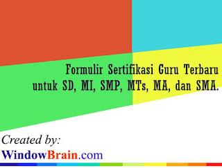 formulir pendaftaran sertifikasi Guru SD, MI, MTs, SMP, SMA, MA Terbaru