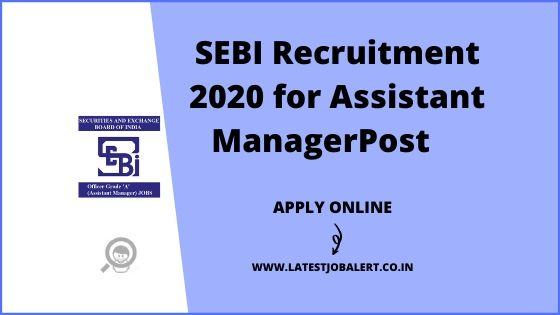 SEBI Recruitment 2020 for 147 Assistant Manager online form