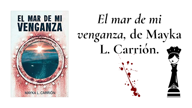 reseña del libro El mar de mi venganza de Mayka L. Carrión