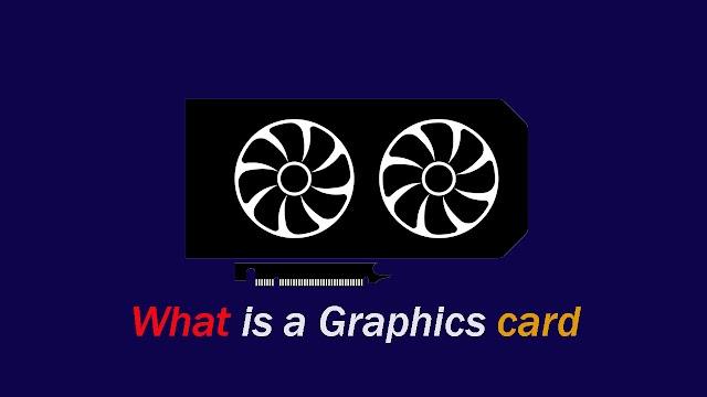 What is a graphics card - Premsunuwar